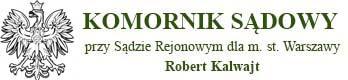 Komornik sądowy Robert Kalwajt